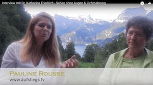 Pauline Rousse - Interview mit Dr. Katharina Friedrich zu Sehen ohne Augen & Lichtnahrung